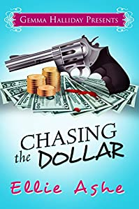 Chasing The Dollar by Ellie Ashe ebook deal