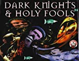 img - for Dark Knights And Holy Fools: Art and Films of Terry Gilliam by Gilliam, Terry, McCabe, Bob (1999) Hardcover book / textbook / text book