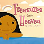 Treasures from Heaven | Leslie L. Jackson