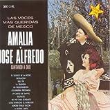 Las Voces Mas Queridas De Mexico Amalia Y Jose Alfredo Cantando A Duo