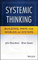 Systemic Thinking: Building Maps for Worlds of Systems Front Cover