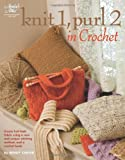 Knit 1, Purl 2 in Crochet (Annie's Attic: Crochet)