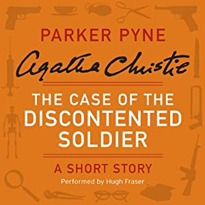 The Case of the Discontented Soldier: A Parker Pyne Short Story | [Agatha Christie]