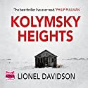 Kolymsky Heights Audiobook by Lionel Davidson Narrated by Peter Noble