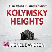Kolymsky Heights | Livre audio Auteur(s) : Lionel Davidson Narrateur(s) : Peter Noble