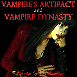 Vampire's Artifact and Vampire Dynasty | [Vianka Van Bokkem]