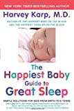 The Happiest Baby Guide to Great Sleep: Simple Solutions for Kids from Birth to 5 Years