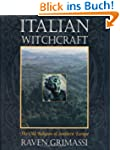 Italian Witchcraft: The Old Religion...