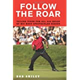 Follow the Roar: Tailing Tiger for All 604 Holes of His Most Spectacular Season ~ Bob Smiley