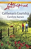 Cattleman's Courtship (Love Inspired)