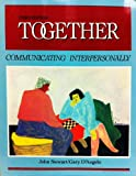 img - for Together: Communicating Interpersonally book / textbook / text book