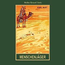 Menschenjäger (Im Lande des Mahdi 1) Hörbuch von Karl May Gesprochen von: Heiko Grauel