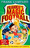 Frank Lampard Frankie's Magic Football: Frankie and the World Cup Carnival: Number 6 in series