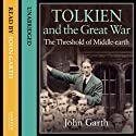 Tolkien and the Great War: The Threshold of Middle-earth (       UNABRIDGED) by John Garth Narrated by John Garth