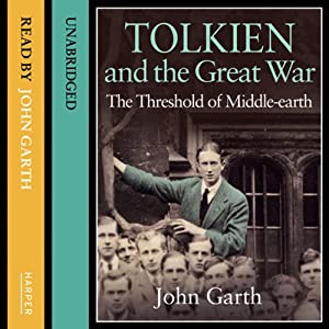 Tolkien and the Great War: The Threshold of Middle-earth | [John Garth]