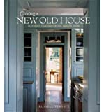 img - for [(Creating a New Old House: Yesterday's Character for Today's Home )] [Author: Russell Versaci] [Jan-2007] book / textbook / text book