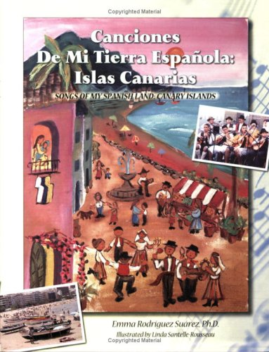 Canciones De Mi Tierra Espa ola: Islas Canarias/Songs of My Spanish Land: Canary Islands