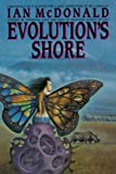 Evolution's Shore (0553374354) by McDonald, Ian