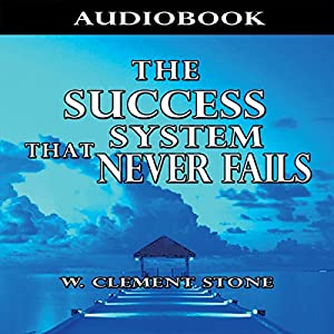 The Success System That Never Fails Audiobook