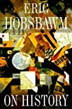 On History (1565844688) by Hobsbawm, E. J.