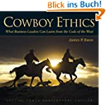 Cowboy Ethics: What It Takes to Win a...