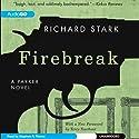 Firebreak: A Parker Novel, Book 20 Audiobook by Richard Stark Narrated by Stephen R. Thorne