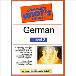 The Complete Idiot's Guide to German, Level 3 | [Linguistics Team]