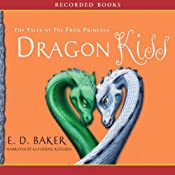 Dragon Kiss: The Tales of the Frog Princess | [E. D. Baker]