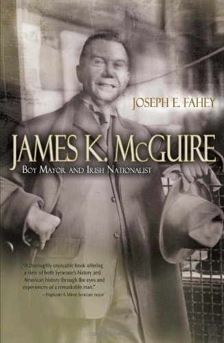 James K. Mcguire: Boy Mayor And Irish Nationalist (Irish Studies)