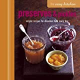 img - for Preserves & Pickles: Simple Recipes for Delicious Food Every Day (The Easy Kitchen) book / textbook / text book