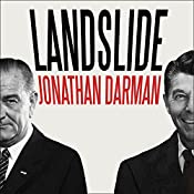 Landslide: LBJ and Ronald Reagan at the Dawn of a New America | [Jonathan Darman]