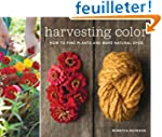 Harvesting Color: How to Find Plants...