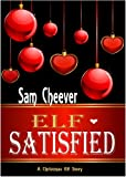Elf-Satisfied (A Christmas Elf)