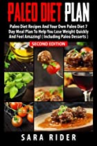 Paleo: Paleo Diet Plan For Busy People - Lose Weight, Improve Your Health & Feel Amazing