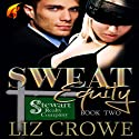 Sweat Equity: Stewart Realty, Book 2 Audiobook by Liz Crowe Narrated by Traci Odom