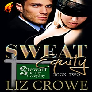Sweat Equity: Stewart Realty, Book 2 | [Liz Crowe]