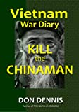 Kill the Chinaman (Vietnam War Dairies)