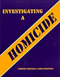 img - for Investigating a Homicide Workbook 1st edition by Sweetman, Timothy, Sweetman, Adele (2001) Paperback book / textbook / text book