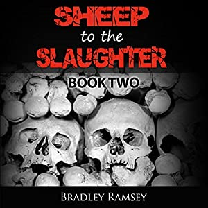 Sheep to the Slaughter: Post-Apocalyptic Survival Horror Fiction Series Audiobook