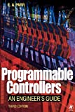 Programmable Controllers: An Engineer's Guide, Third Edition (Programmable Controllers) - 075065757X