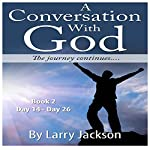 A Conversation with God: The Journey Continues... Book 2 | Larry Jackson