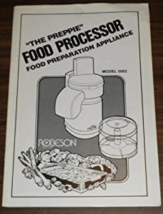 The Preppie Food Processor Preparation Appliance Robeson Model 5002 Booklet
