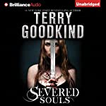 Severed Souls: Sword of Truth, Book 14 (       UNABRIDGED) by Terry Goodkind Narrated by Sam Tsoutsouvas