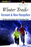 img - for Winter Trails  Vermont and New Hampshire, 2nd: The Best Cross-Country Ski & Showshoe Trails (Winter Trails Series) book / textbook / text book
