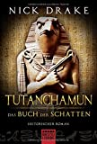 Tutanchamun - Das Buch der Schatten: Historischer Roman (Klassiker. Historischer Roman. Bastei Lübbe Taschenbücher)