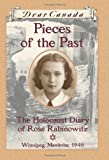 Dear Canada: Pieces of the Past: The Holocaust Diary of Rose Rabinowitz, Winnipeg, Manitoba, 1948