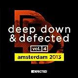 Deep Down & Defected Volume 4: Amsterdam 2013