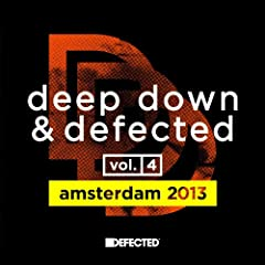 Deep Down & Defected Volume 4: Amsterdam 2013