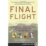 Final Flight: The Mystery of a WW II Plane Crash and the Frozen Airmen in the High Sierra ~ Peter Stekel