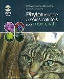 echange, troc Céline Gastinel-Moussour - Phythotérapie et soins naturels pour mon chat (1DVD)